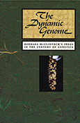 Dynamic Genome: Barbara McClintock's Ideas in the Century of Genetics