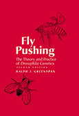 Fly Pushing: The Theory and Practice of Drosophila Genetics, Second Edition