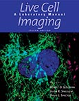 Live Cell Imaging: A Laboratory Manual Second Edition