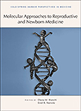 Molecular Approaches to Reproductive and Newborn Medicine