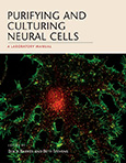 Purifying and Culturing Neural Cells: A Laboratory Manual
