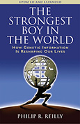 Strongest Boy in the World: How Genetic Information is Reshaping Our Lives, Updated and Expanded Edition