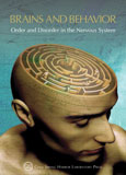 Brains & Behavior: Order and Disorder in the Nervous System