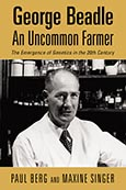 George Beadle, An Uncommon Farmer: The Emergence of Genetics in the 20th Century
